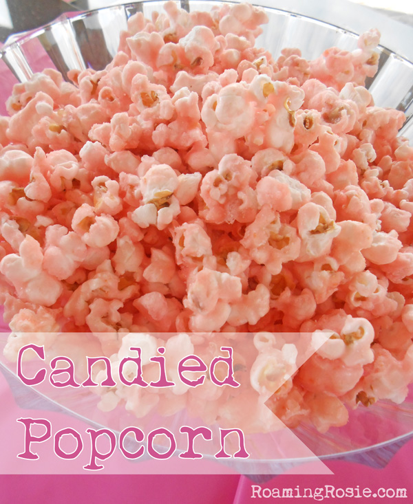 Candied Popcorn:  Great for birthday parties, holidays, and baby and wedding showers!