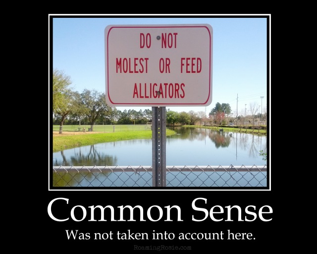 DO NOT MOLEST OR FEED ALLIGATORS