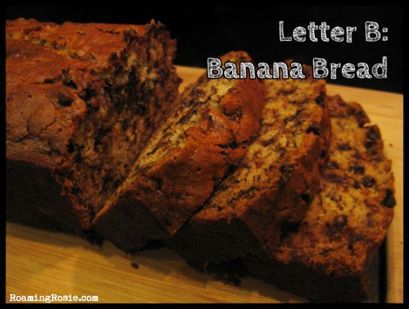 B is for Banana Bread {Alphabet Activities at RoamingRosie.com}