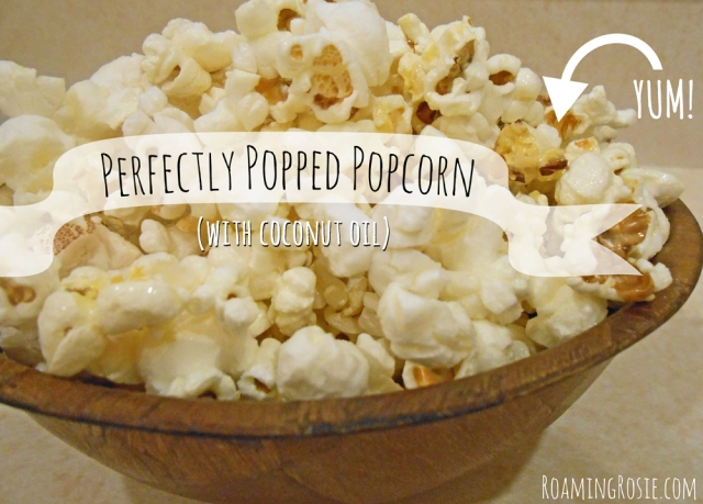 Perfectly Popped Popcorn with Coconut Oil