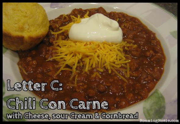 C is for Chili Con Carne with Cheese, Sour Cream, & Cornbread {Alphabet Activities at RoamingRosie.com}
