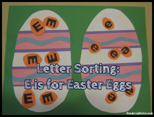 Letter Sorting:  E is for Easter Eggs {Alphabet Activities at RoamingRosie.com}