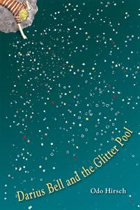 Darius Bell and the Glitter Pool by Odo Hirsch