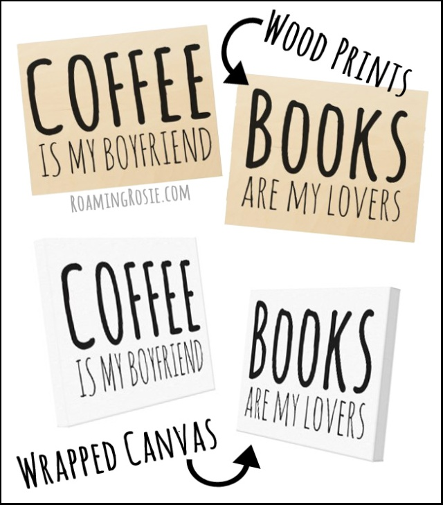 Coffee is my Boyfriend but Books are my Lovers art wood prints and wrapped canvases at RoamingRosie.com