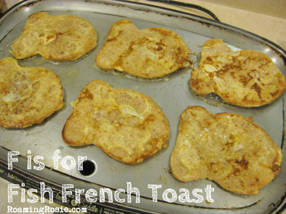 F is for Fish French Toast {Alphabet Activities at RoamingRosie.com}