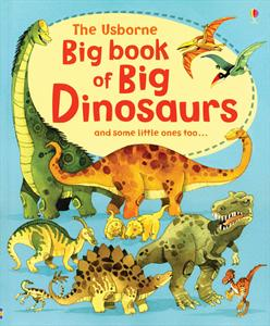 The Usborne Big Book of Big Dinosaurs