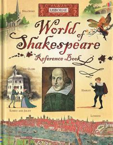 Usborne's World of Shakespeare Reference Book